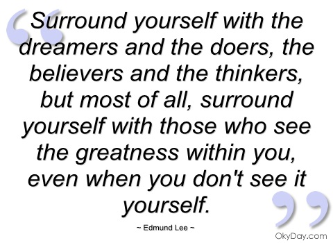 Surround-yourself-with-the-dreamers-and-edmund-lee